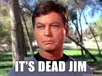 IMAGE(http://tomsworkbench.com/wp-content/uploads/2011/10/Dead-Its-dead-Jim.jpg)