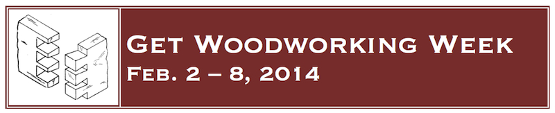 Get Woodworking Week 2014